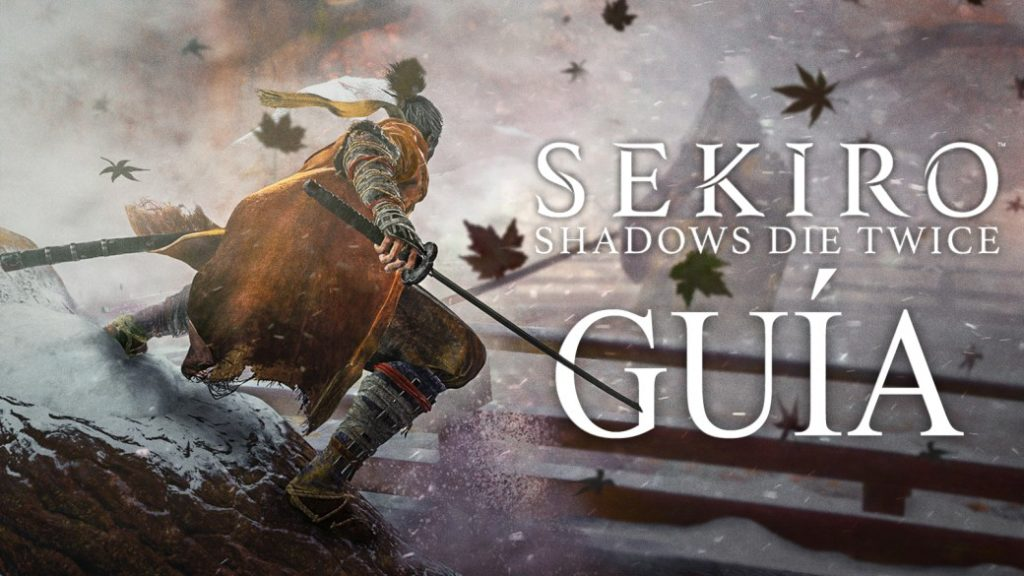 Sekiro: Shadows Die Twice, Complete Guide