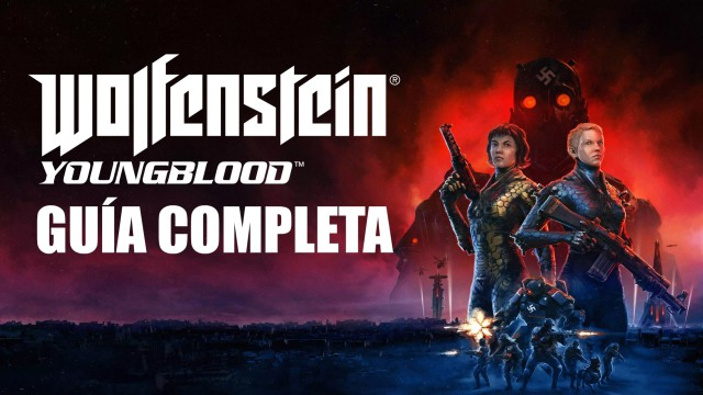 Wolfenstein Youngblood Complete Guide PC PS4 Xbox One Nintendo Switch
