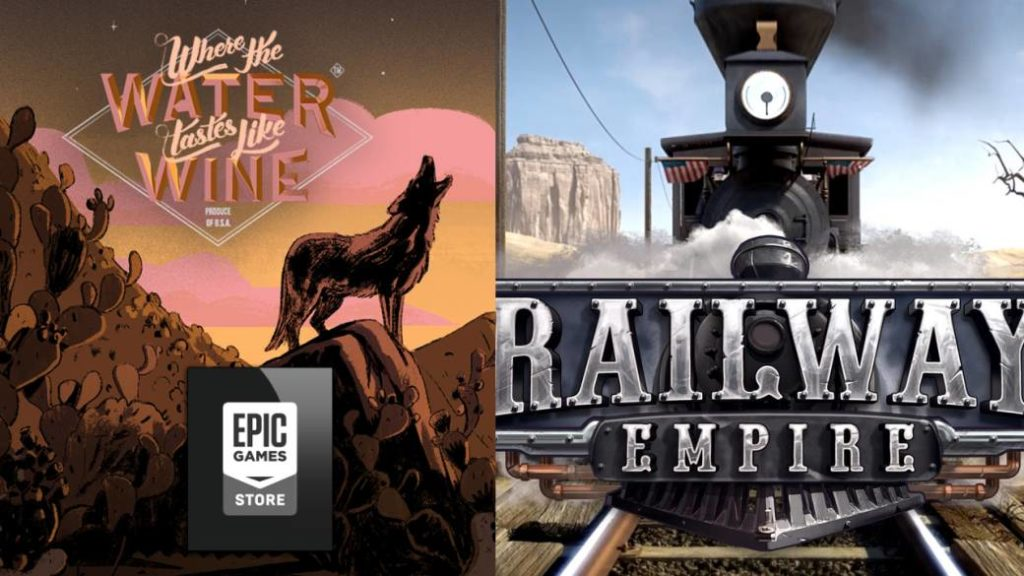 Where the Water tastes like Wine and Railway Empire, free games on the Epic Games Store