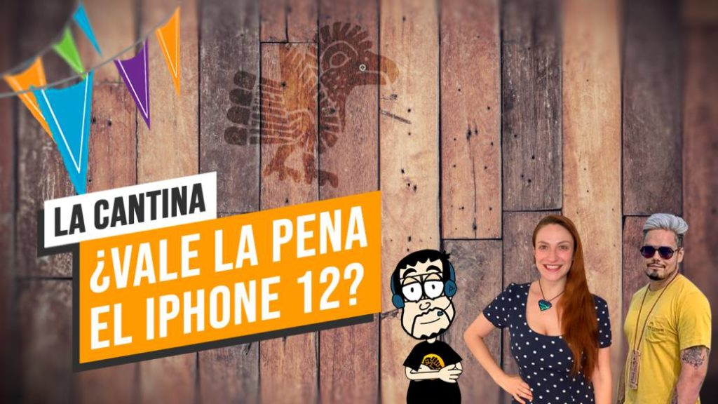 La Cantina: Is the iPhone 12 Worth It?