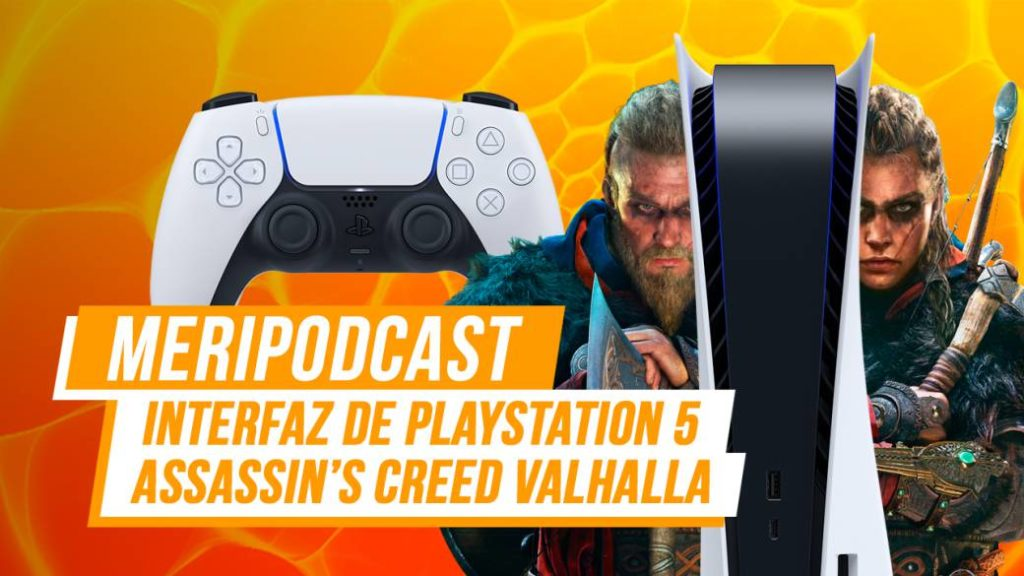 MeriPodcast 14 × 04: PS5 Interface and Final Impressions Assassin's Creed Valhalla