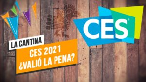 La Cantina: CES 2021 Was it worth it?
