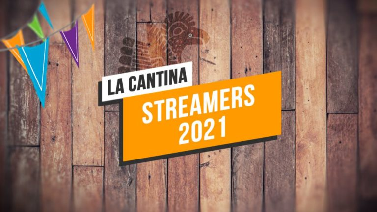 La Cantina: Streamers 2021